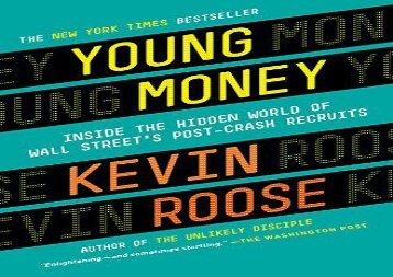 [+][PDF] TOP TREND Young Money: Inside the Hidden World of Wall Street s Post-Crash Recruits  [FREE]
