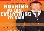 [+]The best book of the month Nothing to Lose, Everything to Gain: How I Went from Gang Member to Multimillionaire Entrepreneur  [FULL]