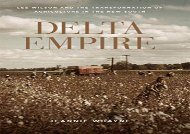 [+]The best book of the month Delta Empire: Lee Wilson and the Transformation of Agriculture in the New South (Making the Modern South) [PDF]