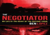[+]The best book of the month The Negotiator: My Life at the Heart of the Hostage Trade  [FULL]