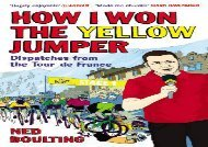 [+][PDF] TOP TREND How I Won the Yellow Jumper: Dispatches from the Tour de France  [DOWNLOAD]