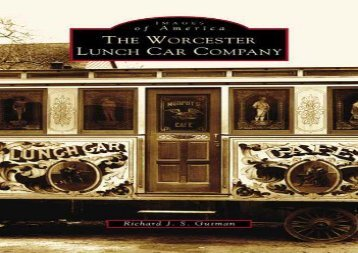 [+][PDF] TOP TREND The Worcester Lunch Car Company (Images of America (Arcadia Publishing))  [NEWS]