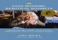 [+]The best book of the month Good Morning, Beautiful Business: The Unexpected Journey of an Activist Entrepreneur and Local-Economy Pioneer  [NEWS]