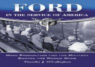 [+][PDF] TOP TREND Ford in the Service of America: Mass Production for the Military During the World Wars  [FULL]
