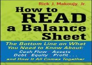 [+]The best book of the month How to Read a Balance Sheet: The Bottom Line On What You Need To Know About Cash Flow, Assets, Debt, Equity, Profit.And How It All Comes Together  [FREE]