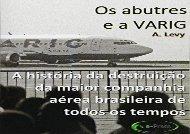 [+][PDF] TOP TREND Os abutres e a Varig: A historia da destruicao da maior companhia aerea brasileira de todos os tempos  [DOWNLOAD]