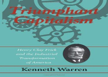 [+]The best book of the month Triumphant Capitalism: Henry Clay Frick and the Industrial Transformation of America (History/Business History)  [FULL]