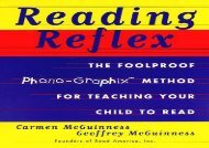 [+][PDF] TOP TREND Reading Reflex: The Foolproof Phono-Graphix Method for Teaching Your Child to Read  [DOWNLOAD]