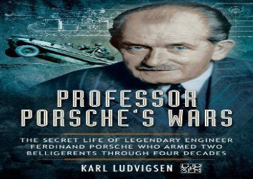 [+]The best book of the month Professor Porsche s Wars: The Secret Life of Legendary Engineer Ferdinand Porsche Who Armed Two Belligerents Through Four Decades  [DOWNLOAD]