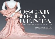 [+][PDF] TOP TREND Oscar De La Renta: His Legendary World of Style  [READ]