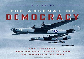 [+]The best book of the month The Arsenal of Democracy: FDR, Detroit, and an Epic Quest to Arm an America at War  [DOWNLOAD]