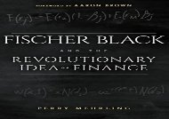 [+][PDF] TOP TREND Fischer Black and the Revolutionary Idea of Finance  [FULL]