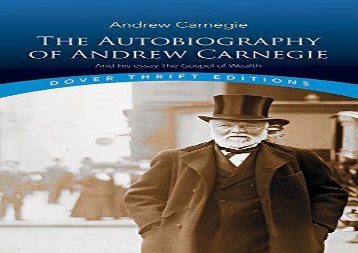[+][PDF] TOP TREND The Autobiography of Andrew Carnegie and His Essay: The Gospel of Wealth (Dover Thrift Editions)  [READ]