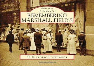 [+][PDF] TOP TREND Remembering Marshall Field s (Postcards of America (Looseleaf))  [READ]