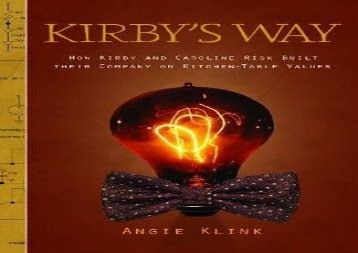 [+]The best book of the month Kirby s Way: How Kirby and Caroline Risk Built Their Company on Kitchen-Table Values  [READ]
