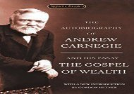 [+][PDF] TOP TREND The Autobiography of Andrew Carnegie and the Gospel of Wealth (Signet Classics)  [READ]