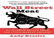 [+][PDF] TOP TREND Wall Street Meat: My Narrow Escape from the Stock Market Grinder  [DOWNLOAD]