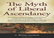 [+]The best book of the month Myth of Liberal Ascendancy: Corporate Dominance from the Great Depression to the Great Recession  [READ]