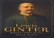 [+][PDF] TOP TREND Lewis Ginter:: Richmond s Gilded Age Icon  [READ]