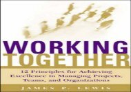 [+]The best book of the month Working Together: Twelve Principles for Achieving Excellence in Managing Projects, Teams and Organizations  [FREE]