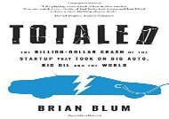 [+][PDF] TOP TREND Totaled: The Billion-Dollar Crash of the Startup that Took on Big Auto, Big Oil and the World  [FREE]