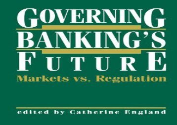 [+]The best book of the month Governing Banking s Future: Markets vs. Regulation (Innovations in Financial Markets and Institutions)  [NEWS]
