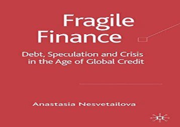 [+][PDF] TOP TREND Fragile Finance: Debt, Speculation and Crisis in the Age of Global Credit (Palgrave Macmillan Studies in Banking and Financial Institutions)  [FULL]