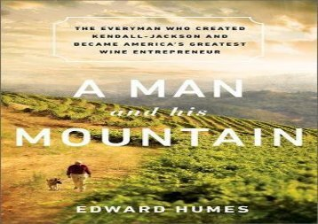 [+][PDF] TOP TREND A Man and his Mountain: The Everyman who Created Kendall-Jackson and Became America s Greatest Wine Entrepreneur  [NEWS]