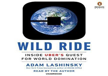 [+]The best book of the month Wild Ride: Inside Uber s Quest for World Domination [PDF]