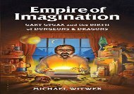 [+]The best book of the month Empire of Imagination: Gary Gygax and the Birth of Dungeons   Dragons  [DOWNLOAD]
