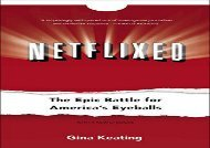 [+]The best book of the month Netflixed: The Epic Battle for America s Eyeballs  [FREE]