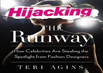 [+]The best book of the month Hijacking the Runway: How Celebrities Are Stealing the Spotlight from Fashion Designers  [FULL]