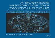 [+][PDF] TOP TREND A Business History of the Swatch Group: The Rebirth of Swiss Watchmaking and the Globalization of the Luxury Industry  [READ]