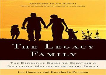 [+]The best book of the month The Legacy Family: The Definitive Guide to Creating a Successful Multigenerational Family [PDF]