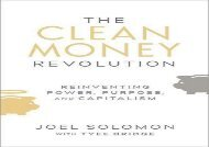 [+][PDF] TOP TREND The Clean Money Revolution: Reinventing Power, Purpose, and Capitalism  [FULL]