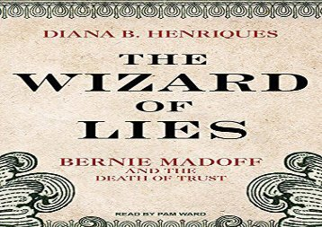 [+][PDF] TOP TREND The Wizard of Lies: Bernie Madoff and the Death of Trust  [NEWS]