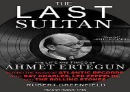 [+][PDF] TOP TREND The Last Sultan: The Life and Times of Ahmet Ertegun  [READ]