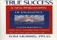 [+][PDF] TOP TREND True Success: A New Philosophy of Excellence  [FREE]