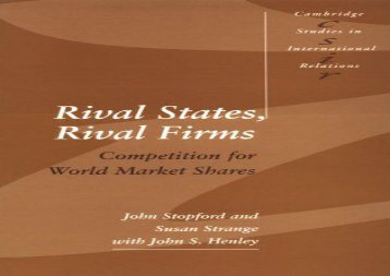 [+][PDF] TOP TREND Rival States, Rival Firms: Competition for World Market Shares (Cambridge Studies in International Relations)  [FULL]