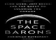 [+][PDF] TOP TREND The Space Barons: Elon Musk, Jeff Bezos, and the Quest to Colonize the Cosmos  [DOWNLOAD]