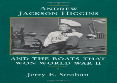 PDF] TOP TREND Andrew Jackson Higgins and the Boats That Won