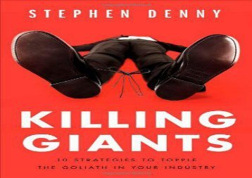 [+][PDF] TOP TREND Killing Giants: 10 Strategies to Topple the Goliath in Your Industry  [FULL]