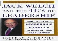 [+][PDF] TOP TREND Jack Welch and The 4 E s of Leadership: How to Put GE s Leadership Formula to Work in Your Organization [PDF]