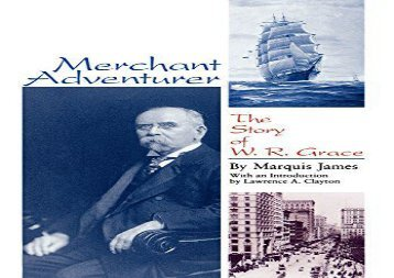 [+][PDF] TOP TREND Merchant Adventurer: The Story of W. R. Grace (Latin American Silhouettes)  [READ]
