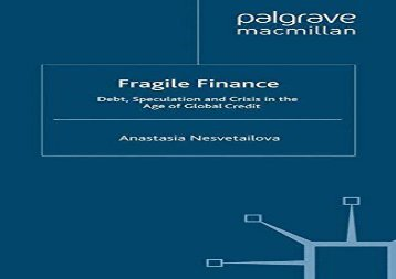 [+]The best book of the month Fragile Finance: Debt, Speculation and Crisis in the Age of Global Credit (Palgrave Macmillan Studies in Banking and Financial Institutions) [PDF]