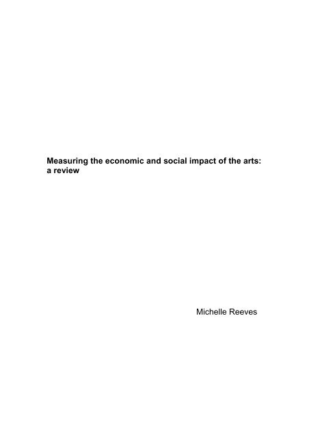 Measuring the economic and social impact of the arts: a review