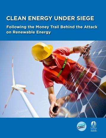 CLEAN ENERGY UNDER SIEGE - Sierra Club