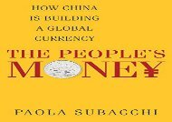[+][PDF] TOP TREND The People s Money: How China Is Building a Global Currency  [READ]