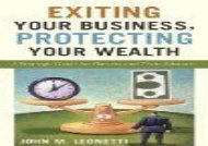 [+][PDF] TOP TREND Exiting Your Business, Protecting Your Wealth: A Strategic Guide For Owner s and Their Advisors  [NEWS]