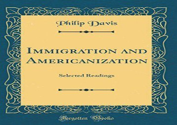 [+][PDF] TOP TREND Immigration and Americanization: Selected Readings (Classic Reprint)  [DOWNLOAD]